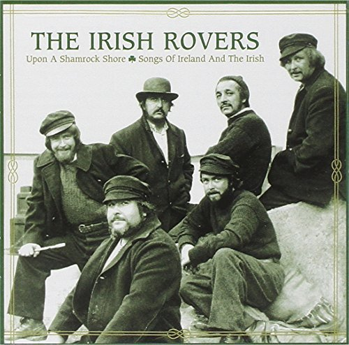 Irish Rovers Upon A Shamrock Shore Songs Of
