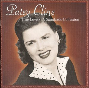 Patsy Cline True Love A Standards Collecti
