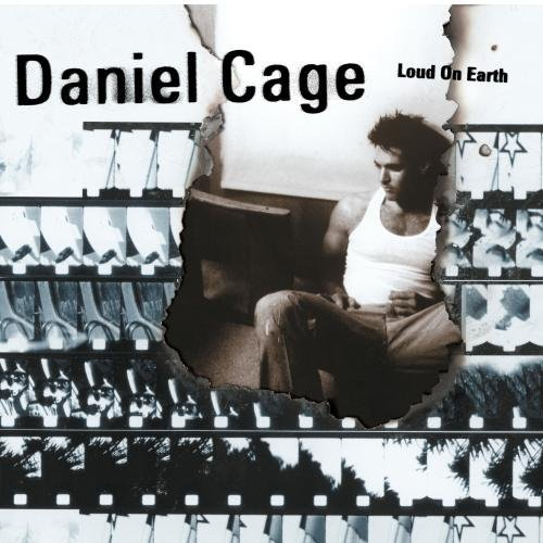 Daniel Cage Loud On Earth