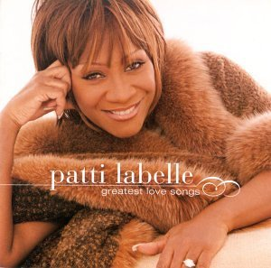 Patti Labelle Greatest Love Songs