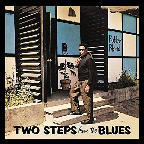 Bobby Blue Bland Two Steps From The Blues Remastered