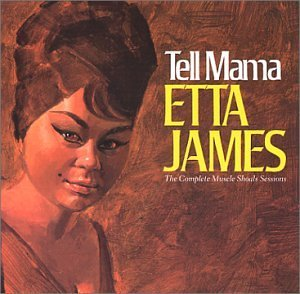 Etta James Tell Mama Complete Muscle Shoa Remastered