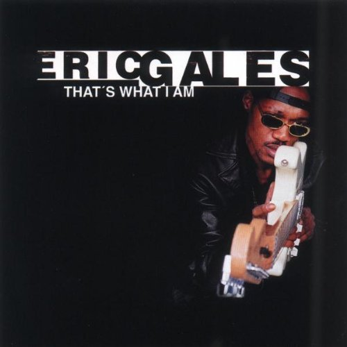 Eric Gales That's What I Am
