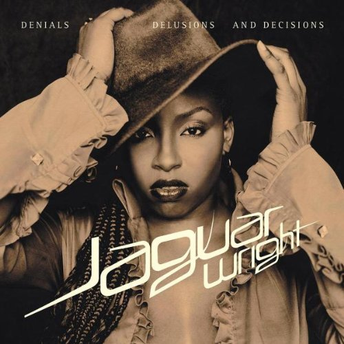 Jaguar Wright Denials Delusions & Decisions Explicit Version
