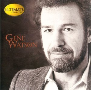 Gene Watson Ultimate Collection Ultimate Collection