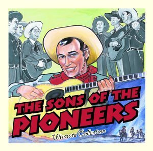 Sons Of The Pioneers Ultimate Collection Ultimate Collection
