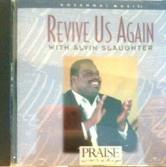 Alvin Slaughter Revive Us Again