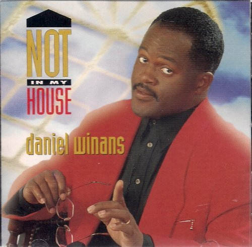 Daniel Winans Not In My House