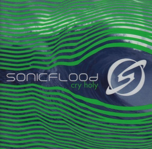 Sonicflood Cry Holy