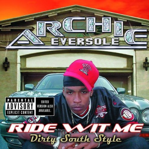 Archie Eversole Ride Wit Me Dirty South Style Explicit Version
