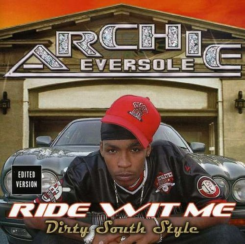 Archie Eversole Ride Wit Me Dirty South Clean Version