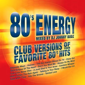 80's Energy 80's Energy Mixed By Johnny Budz Heaven Careless Whisper