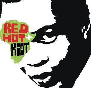 Red Hot + Riot Music & Spirit Red Hot + Riot Music & Spirit