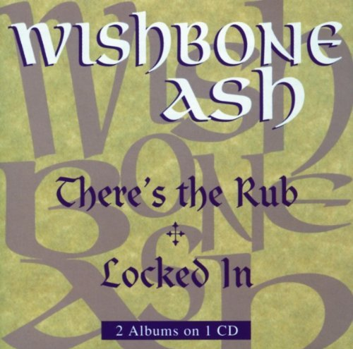 Wishbone Ash There's The Rub Locked In