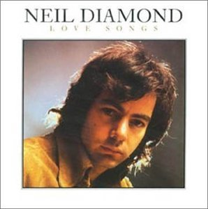 Neil Diamond Love Songs