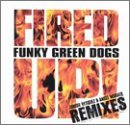 Funky Green Dogs Fired Up!