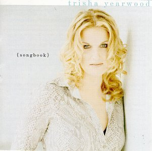 Trisha Yearwood Songbook A Collection Of Hits Hdcd