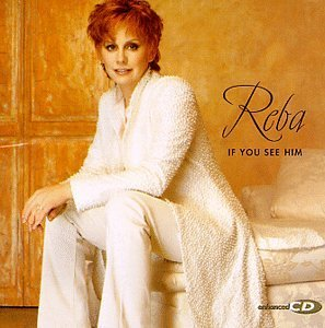 Reba Mcentire If You See Him Hdcd