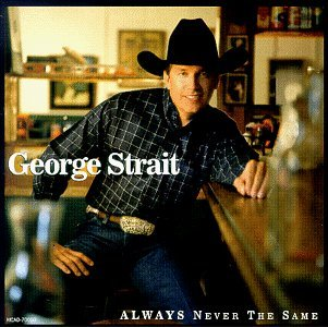 George Strait Always Never The Same Hdcd