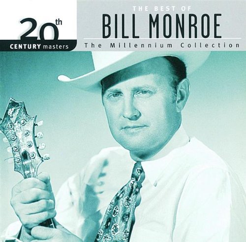Bill Monroe Millennium Collection 20th Cen Remastered Millennium Collection