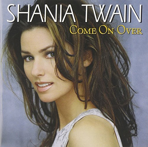 Shania Twain Come On Over International Version