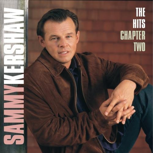 Sammy Kershaw Hits Chapter 2