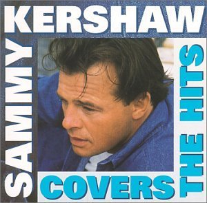 Sammy Kershaw Covers The Hits