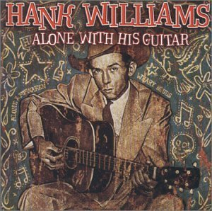 Hank Sr. Williams Alone With His Guitar Enhanced CD