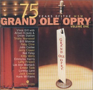 Grand Ole Opry 75th Anniver Vol. 1 Grand Old Opry 75th Ann Gill Yearwood Monroe Cline Grand Ole Opry 75th Anniversar