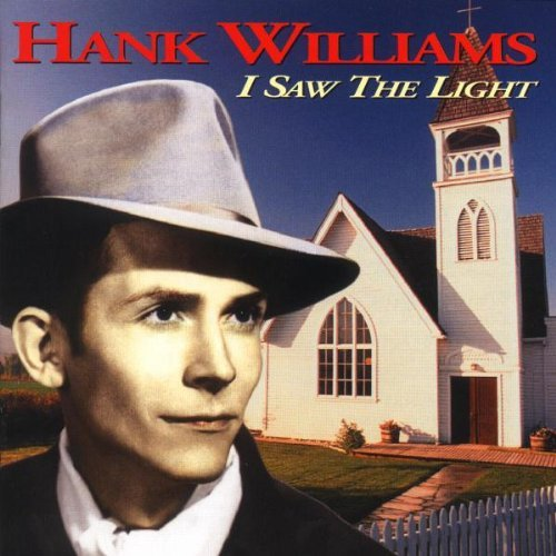 Hank Sr. Williams I Saw The Light Remastered