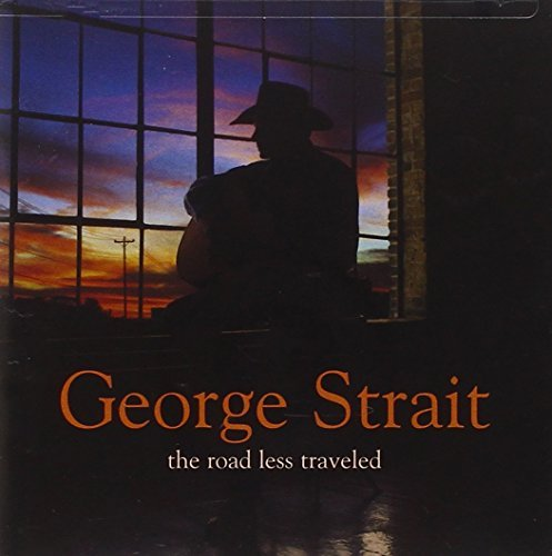 George Strait Road Less Traveled