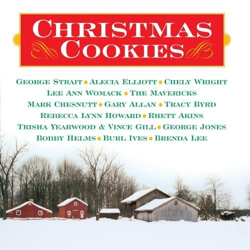 Christmas Cookies Christmas Cookies Strait Elliott Wright Howard Yearwood Ives Jones Womack
