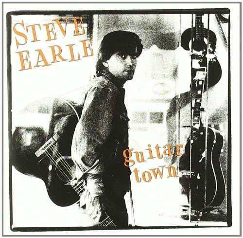 Steve Earle Guitar Town Remastered