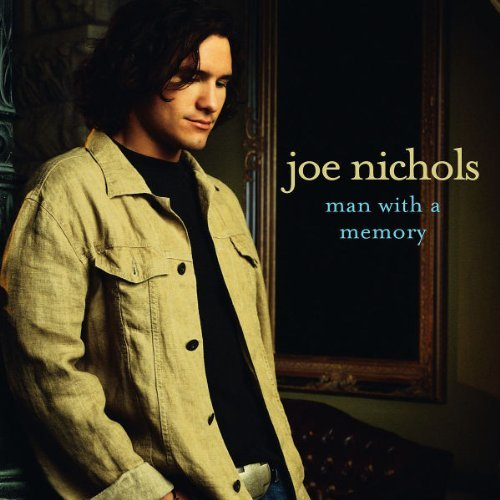 Joe Nichols Man With A Memory