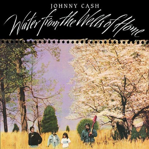 Cash Johnny Water From The Wells Of Home Remastered