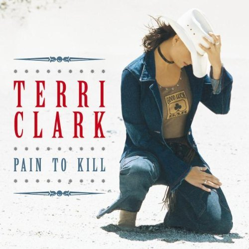 Terri Clark Pain To Kill