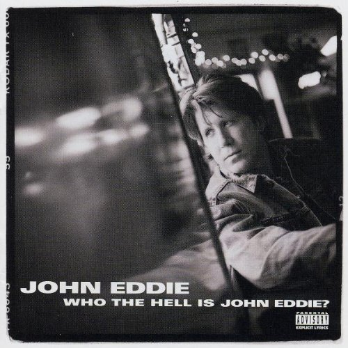 John Eddie Who The Hell Is John Eddie? Explicit Version