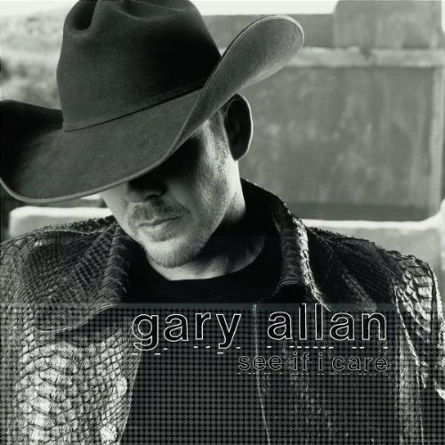 Gary Allan See If I Care