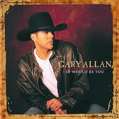 Gary Allan It Would Be You