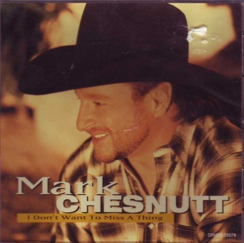 Chesnutt Mark I Don't Want To Miss A Thing
