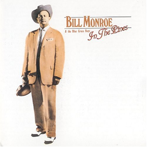 Bill Monroe In The Pines