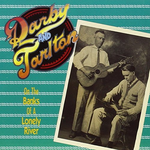 Darby & Tarlton On The Banks Of A Lonely River