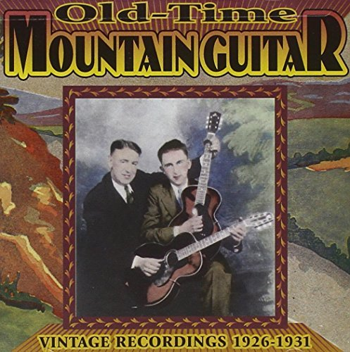 Old Time Mountain Guitar Old Time Mountain Guitar Mcgee Hutchinson Miller Dupree Harvey Copeland