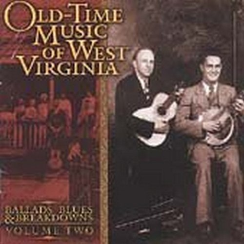 Old Time Music Of West Virg Vol. 2 Old Time Music Of West Old Time Music Of West Virgini
