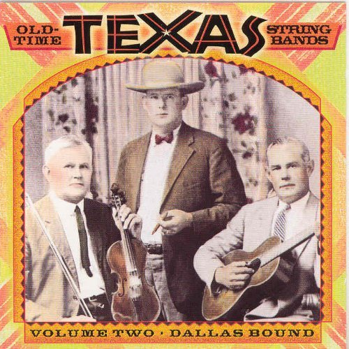 Old Time Texas String Bands Vol. 2 Old Time Texas String B Old Time Texas String Bands