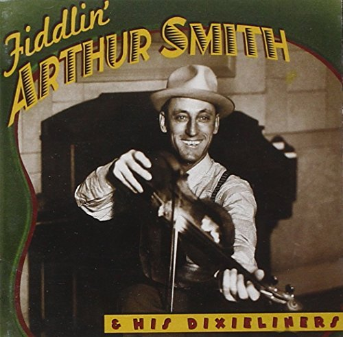 Arthur Smith Fiddlin Arthur Smith Remastered