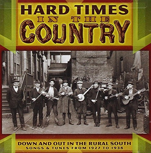 Hard Times In The Country Hard Times In The Country