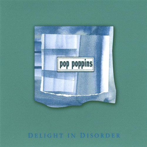 Pop Poppins Delight In Disorder