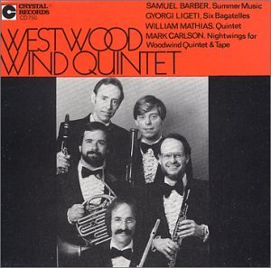 Westwood Wind Quintet Plays Barber Ligeti Mathias & Westwood Wind Qnt