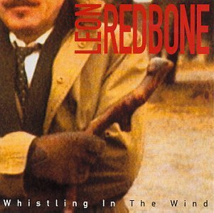Redbone Leon Whistling In The Wind